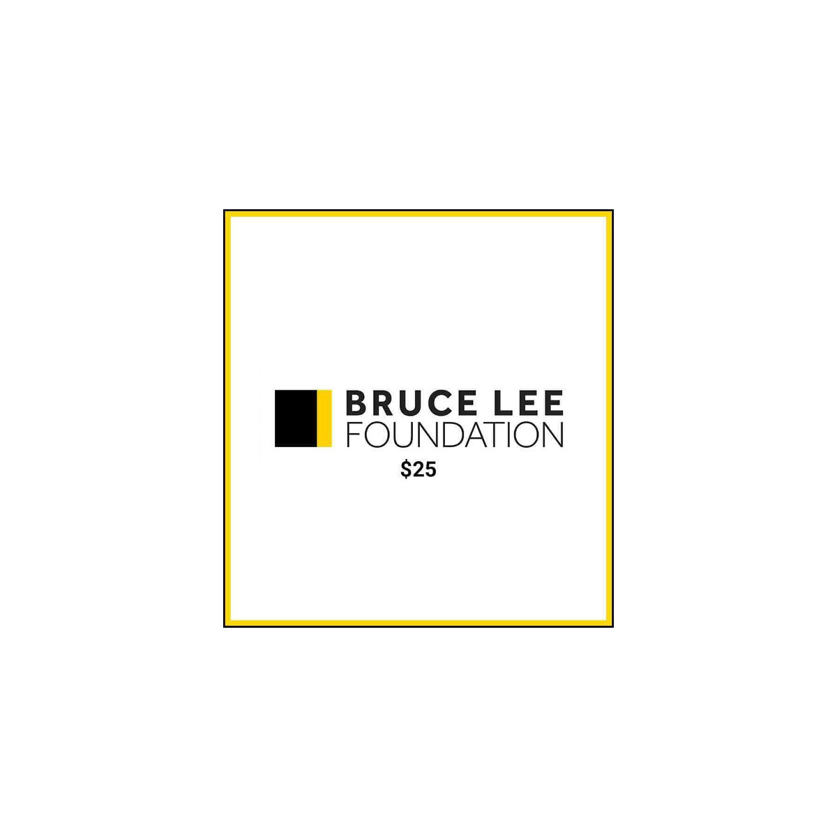 Bruce Lee Foundation $25 Donation