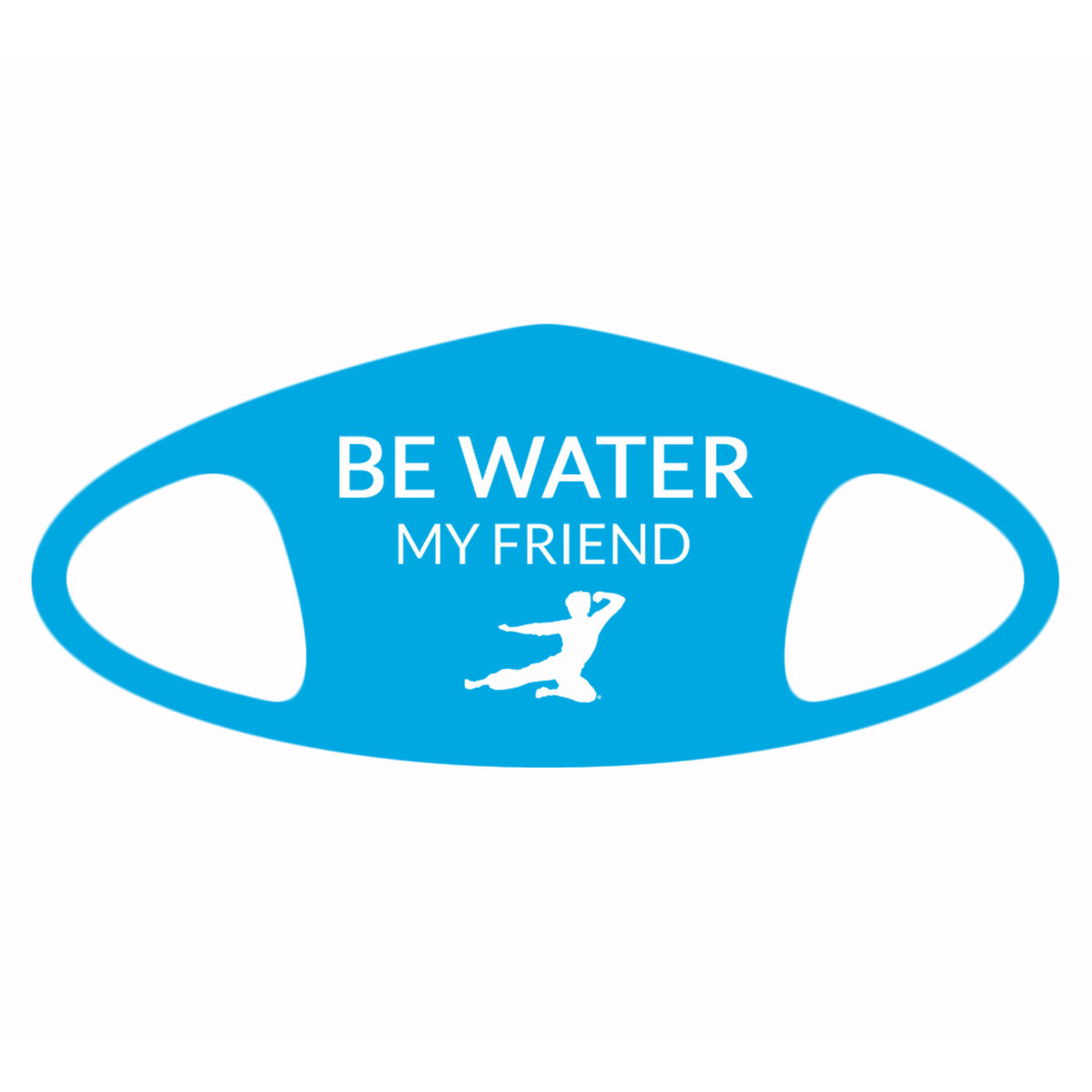 Be Water, My Friend Face Mask