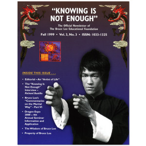 Bruce Lee - Knowing Is Not Enough Newsletter Fall 1999