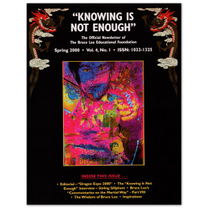 Bruce Lee - Knowing is Not Enough Newsletter, Spring 2000