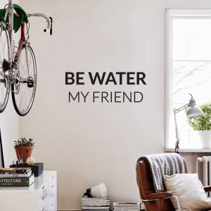Be Water, My Friend Wall Decal
