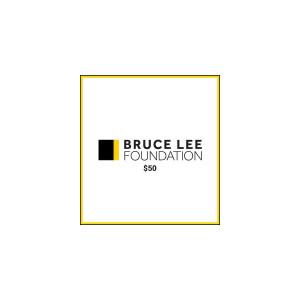 Bruce Lee Foundation $50 Donation