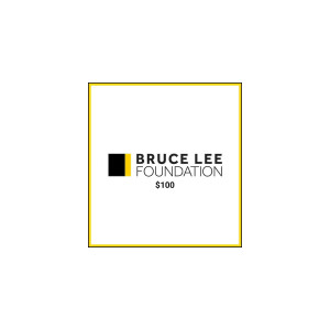 Bruce Lee Foundation $100 Donation