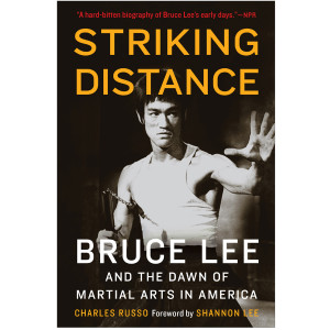 Striking Distance: Bruce Lee and the Dawn of Martial Arts in America (Paperback)