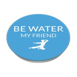 Be Water, My Friend PopSocket