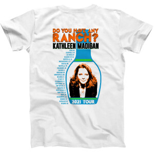 """Kathleen Madigan Fall 2021 """"Do You Have Any Ranch?"""" Tour T-Shirt"""