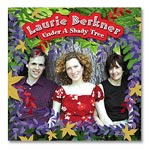 Laurie Berkner Band - Under A Shady Tree CD