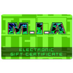 M.I.A. Electronic Gift Certificate