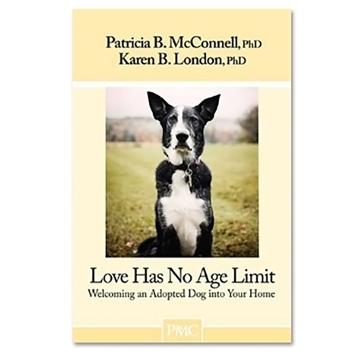 Love Has No Age Limit by Patricia McConnell and Karen London