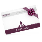 Positively Electronic Gift Certificate -$25, $50, $75 and $100