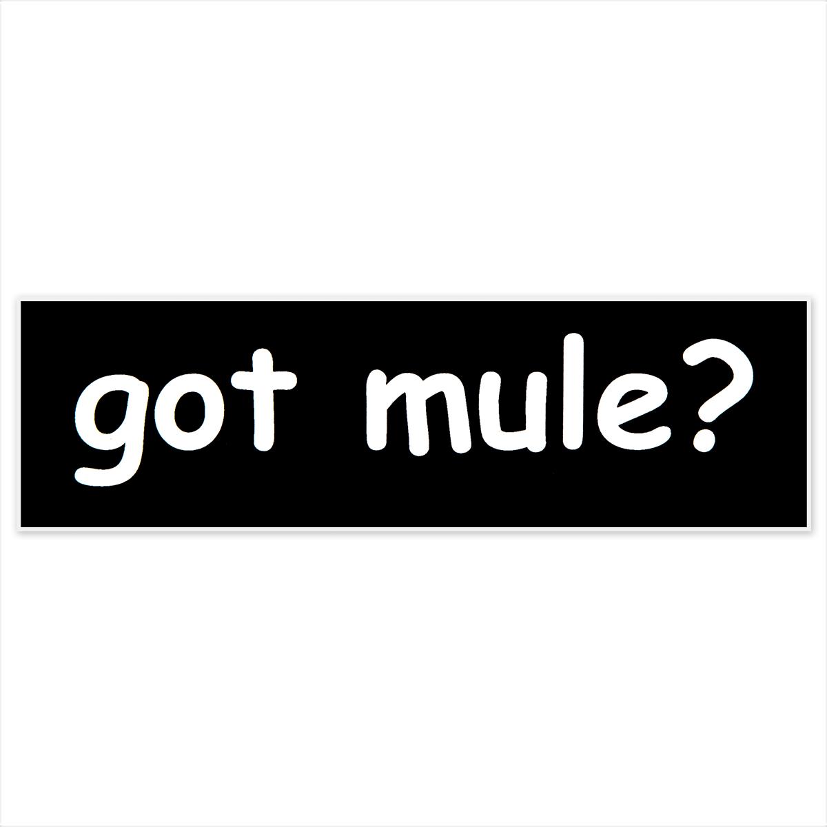 Got Mule? Sticker