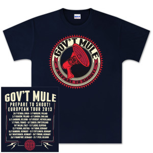 Gov't Mule Prepare To Shout 2013 European Tour T-Shirt