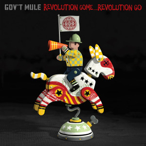 Gov't Mule Revolution Come...Revolution Go Digital Download