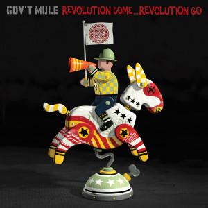 Gov't Mule Revolution Come...Revolution Go Digital Download