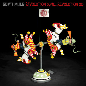 Gov't Mule Revolution Come...Revolution Go Deluxe Digital Download
