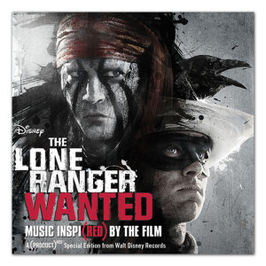 Disney's 'The Lone Ranger: Wanted' album - music INSPI(RED) by the film