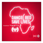 DANCE (RED) SAVE LIVES Album - Presented by Tiësto