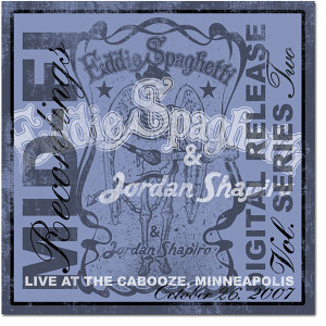 Eddie Spaghetti & Jordan Shapiro Live at the Cabooze – Minneapolis Digital Download