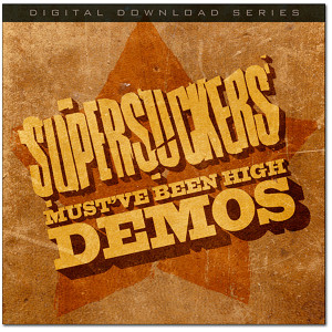 Supersuckers Must've Been High Demos