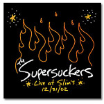 Supersuckers Live At Slims NYE 2002
