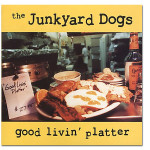 Junkyard Dogs / Good Livin' Platter Download