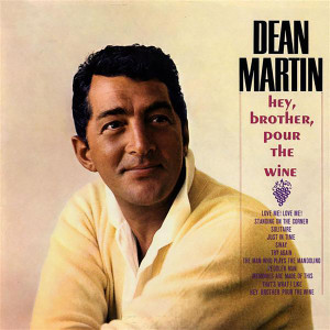 Dean Martin - Hey, Brother Pour The Wine