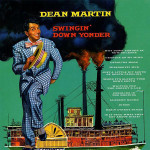 Dean Martin - Swingin' Down Yonder