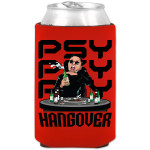 Psy Hangover Koozie