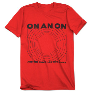 ON AN ON - And the Wave Has Two Sides Red T-Shirt