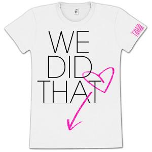 Tamar We Did That Girlie T-Shirt