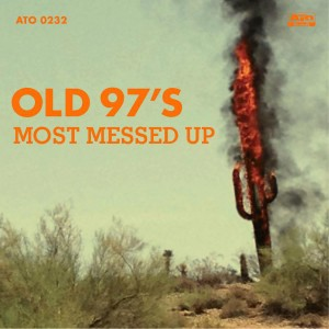 Old 97s - Most Messed Up Digital Download
