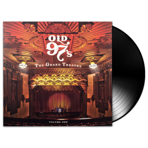 Old 97s - The Grand Theatre Volume 1 LP