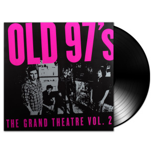 Old 97s - The Grand Theatre Volume 2 LP