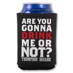 Thompson Square Drink Me Koozie