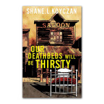 Our Deathbeds will be Thirsty Book