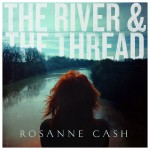 Rosanne Cash - The River & The Thread CD