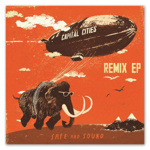 Capital Cities - Safe And Sound Remix EP MP3