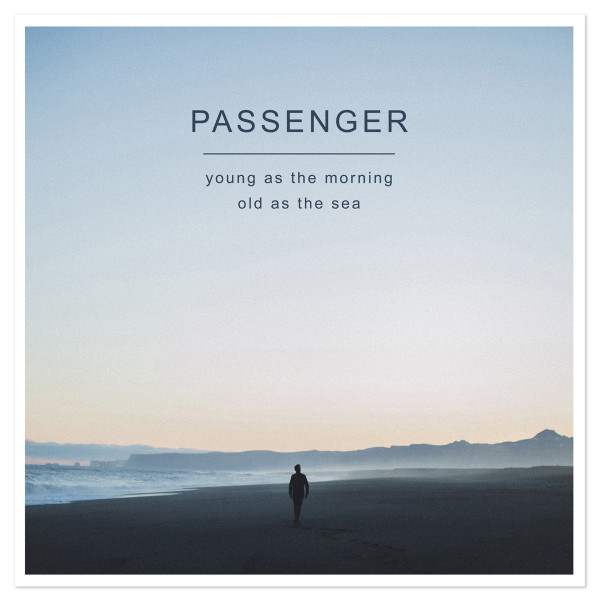Passenger - Young as Morning, Old as the Sea MP3 Download   Shop