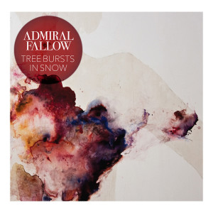 Admiral Fallow - Tree Bursts In Snow CD