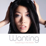 Wanting - Everything In The World CD