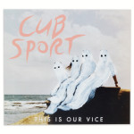 Cub Sport - This Is Our Vice CD