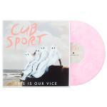 Cub Sport - This Is Our Vice LP