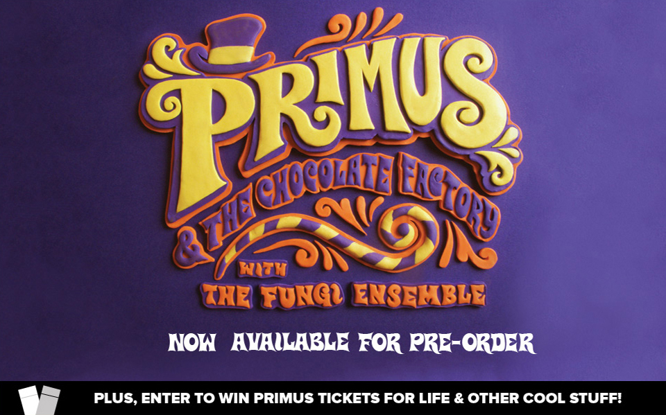 "Pre-Order ""Primus and The Chocolate Factory"