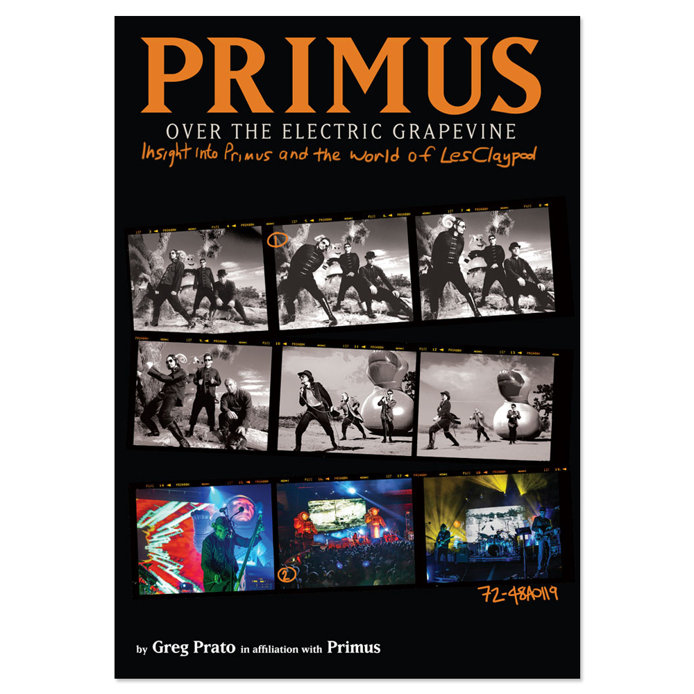 PRIMUS Over the Electric Grapevine: Insight into Primus and the World of Les Claypool