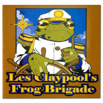 Les Claypool's Frog Brigade - Live Frogs Set 2 - MP3 Download