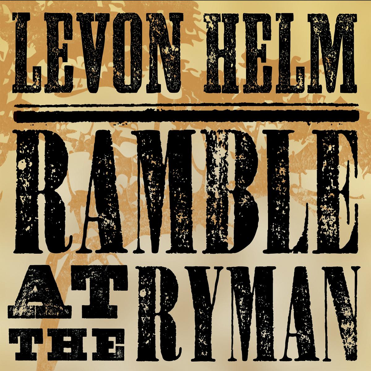 Levon Helm - Ramble at the Ryman MP3 Download