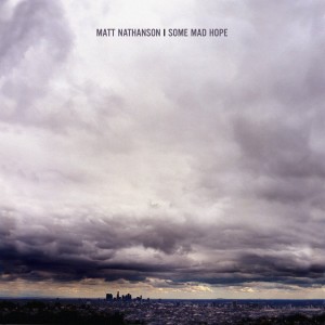 Matt Nathanson - Some Mad Hope CD