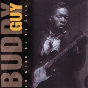 Buddy Guy - As Good As It Gets CD