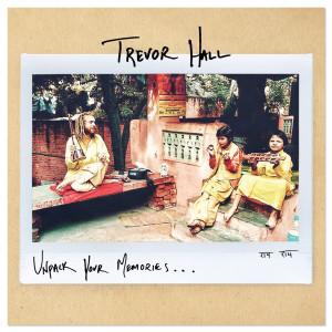Trevor Hall - Unpack Your Memories EP