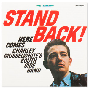 Charlie Musselwhite - Stand Back! Here Comes Charlie Musselwhite South Side Band CD